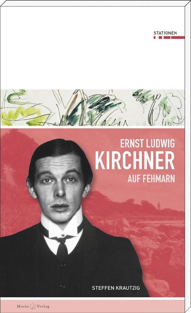 Ernst Ludwig Kirchner auf Fehmarn als Buch von ...