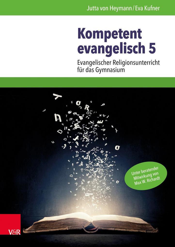Kompetent evangelisch V als Buch von Wolf Leith...