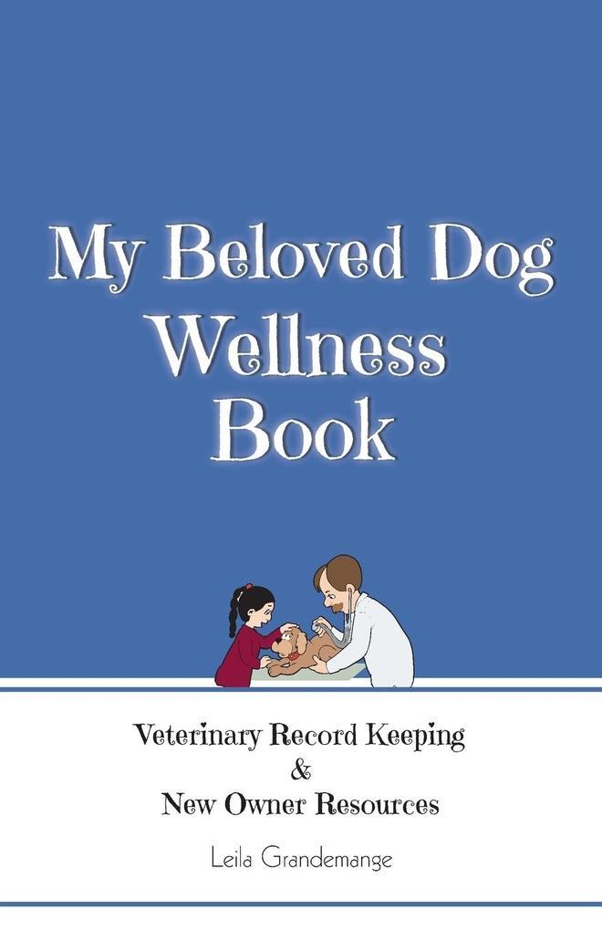 My Beloved Dog Wellness Book als Taschenbuch vo...