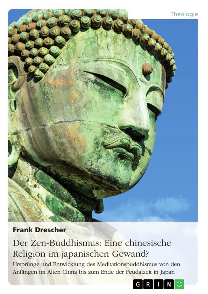 Der Zen-Buddhismus: Eine chinesische Religion i...
