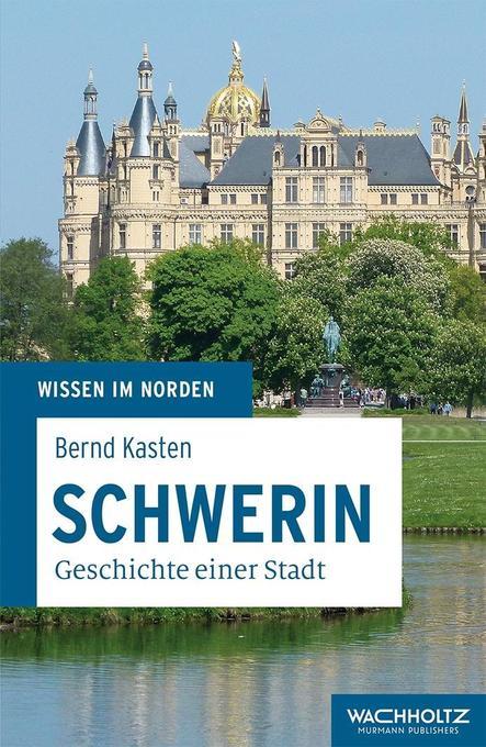 Schwerin als Taschenbuch von Bernd Kasten