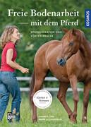 Freie Bodenarbeit mit dem Pferd