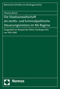 Die Staatsanwaltschaft als rechts- und kriminalpolitische Steuerungsinstanz im NS-Regime