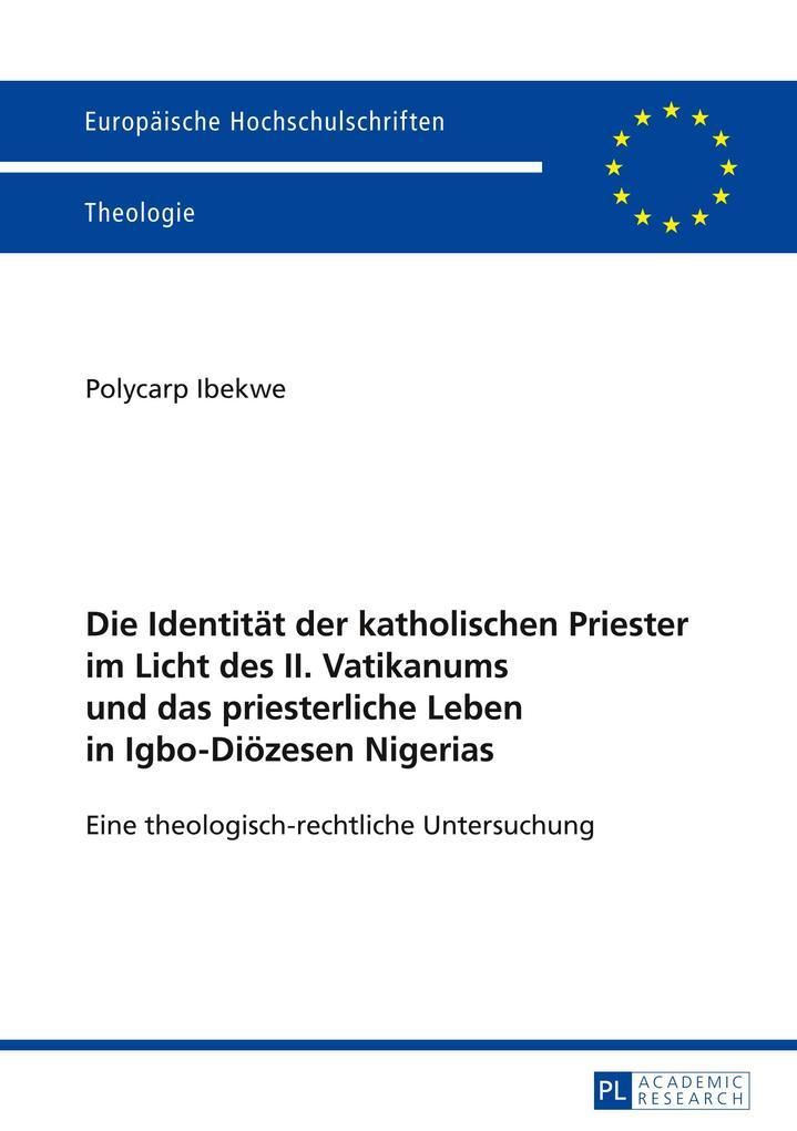 Die Identität der katholischen Priester im Licht des II. Vatikanums und das priesterliche Leben in Igbo-Diözesen Nigerias als Buch
