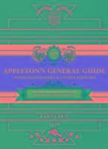 Appleton´s Railway Guide to the USA and Canada ...