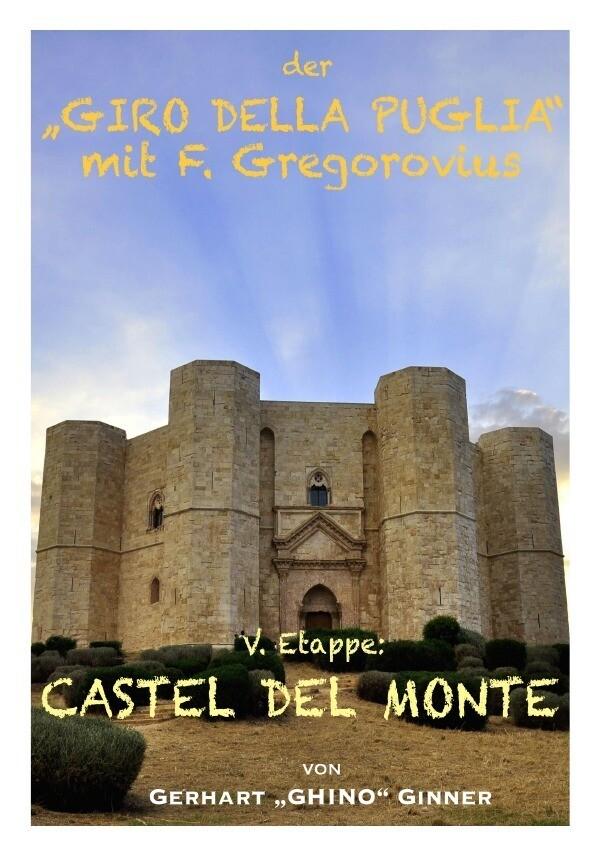 "der ""GIRO DELLA PUGLIA"" mit F.Gregorovius VI. als Buch (kartoniert)"