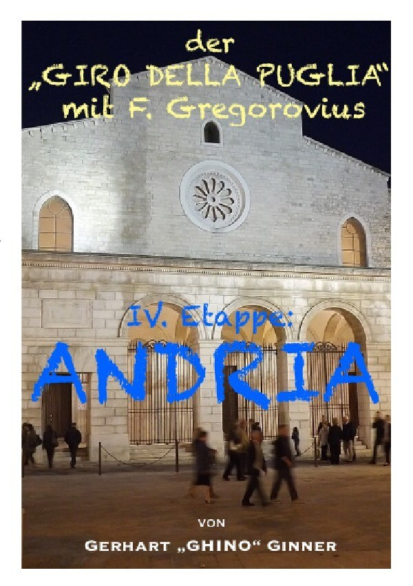 "der ""GIRO DELLA PUGLIA"" mit F.Gregorovius V. als Buch (kartoniert)"
