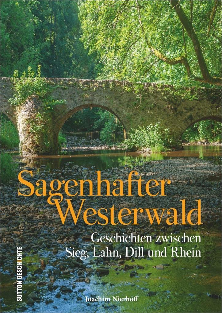 Sagenhafter Westerwald als Buch von Joachim Nie...