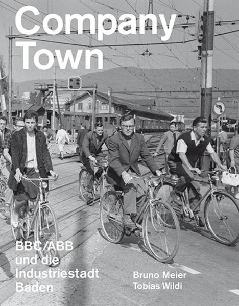 Company Town als Buch von Bruno Meier, Tobias W...