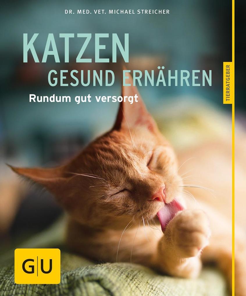 Katzen gesund ernähren als Buch von Michael Str...