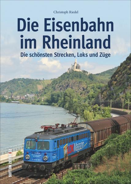 Die Eisenbahn im Rheinland als Buch von Christo...