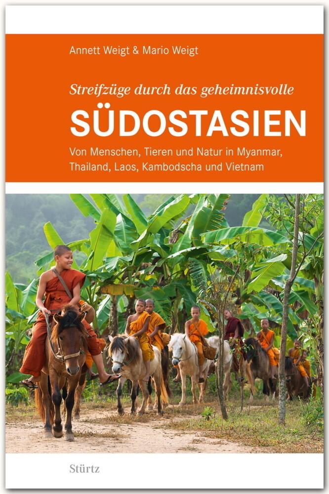 Streifzüge durch das geheimnisvolle SÜDOSTASIEN - STÜRTZ Verlag als Buch
