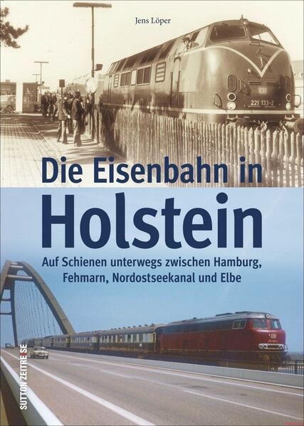 Die Eisenbahn in Holstein als Buch von Jens Löper