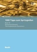 1000 Tipps zum Spritzgießen Band 10