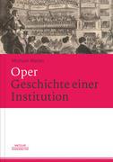 Oper - Geschichte einer Institution