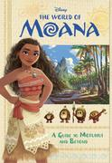 The World of Moana: A Guide to Motunui and Beyond