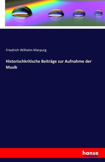 Historischkritische Beiträge zur Aufnahme der M...