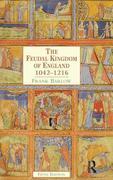 The Feudal Kingdom of England: 1042-1216