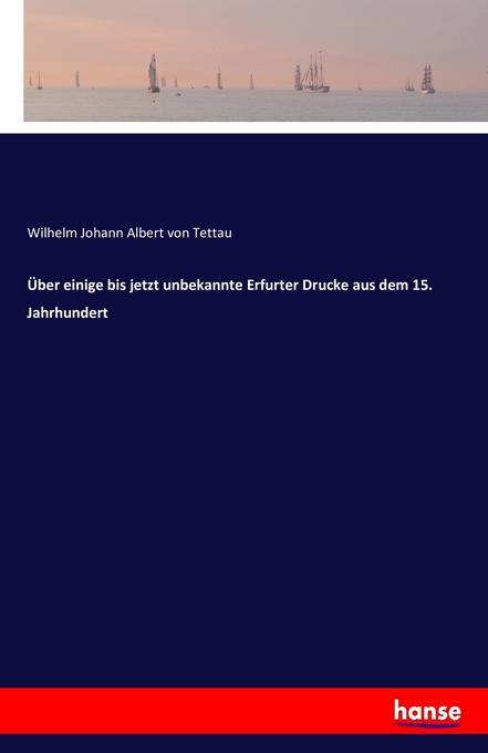 Über einige bis jetzt unbekannte Erfurter Druck...