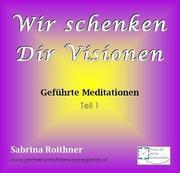 Wir schenken Dr Visionen - CD Teil 1