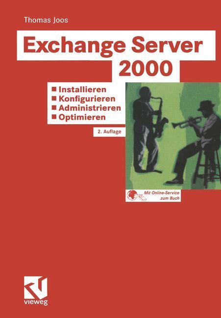 Exchange Server 2000: Installieren - Konfigurieren - Administrieren - Optimieren als Buch