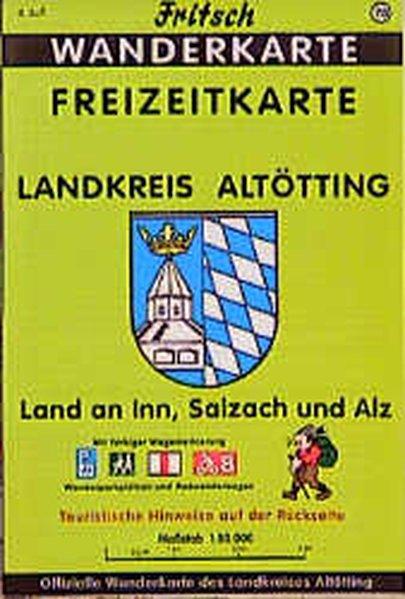 Landkreis Altötting 1 : 50 000. Fritsch Wanderkarte als Buch