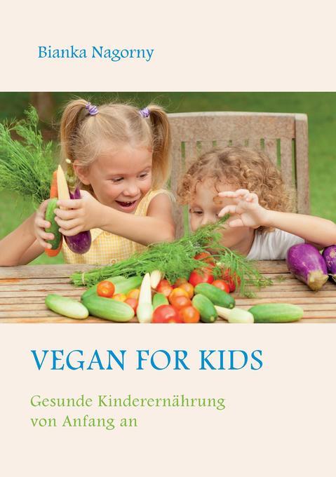 Vegan for Kids als Buch von Bianka Nagorny