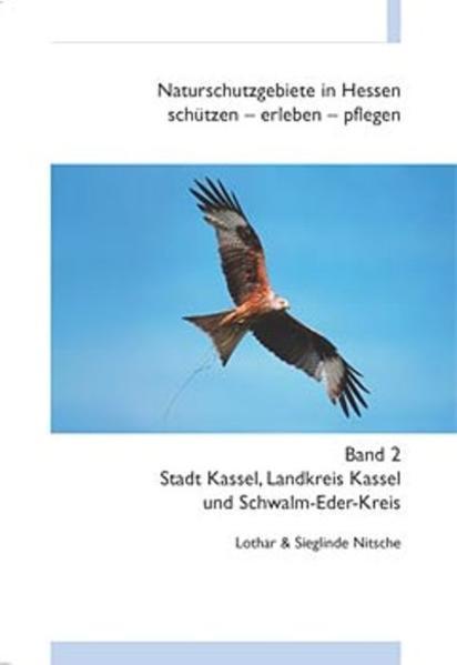 Naturschutzgebiete in Hessen 2. Stadt Kassel, Landkreis Kassel und Schwalm-Eder-Kreis als Buch