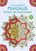 Die schönsten Mandalas. Fantasie und Farbenzauber