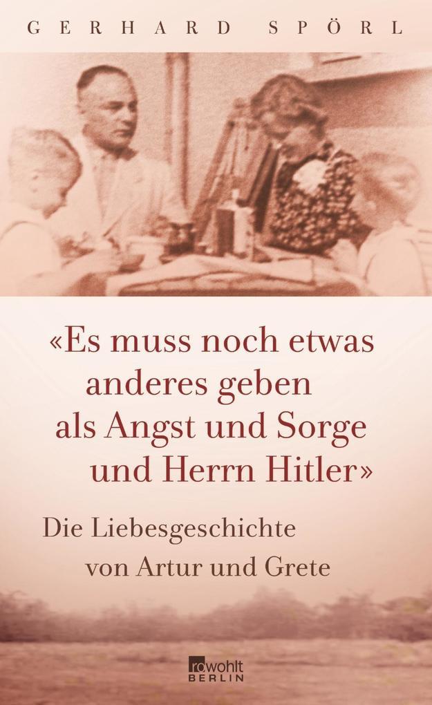 """""""Es muss noch etwas anderes geben als Angst und Sorge und Herrn Hitler"""" als Buch (gebunden)"""