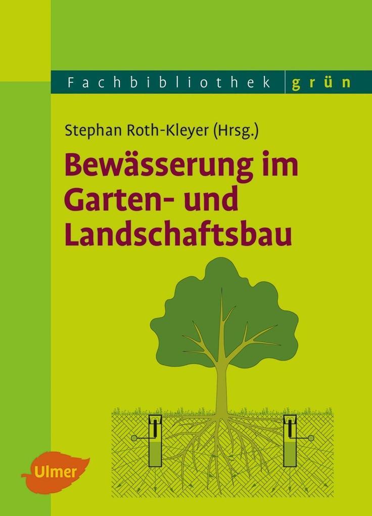 Bewässerung im Garten- und Landschaftsbau als B...