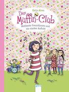 Der Muffin-Club 08. Weltbeste Freundinnen und ein starker Auftritt
