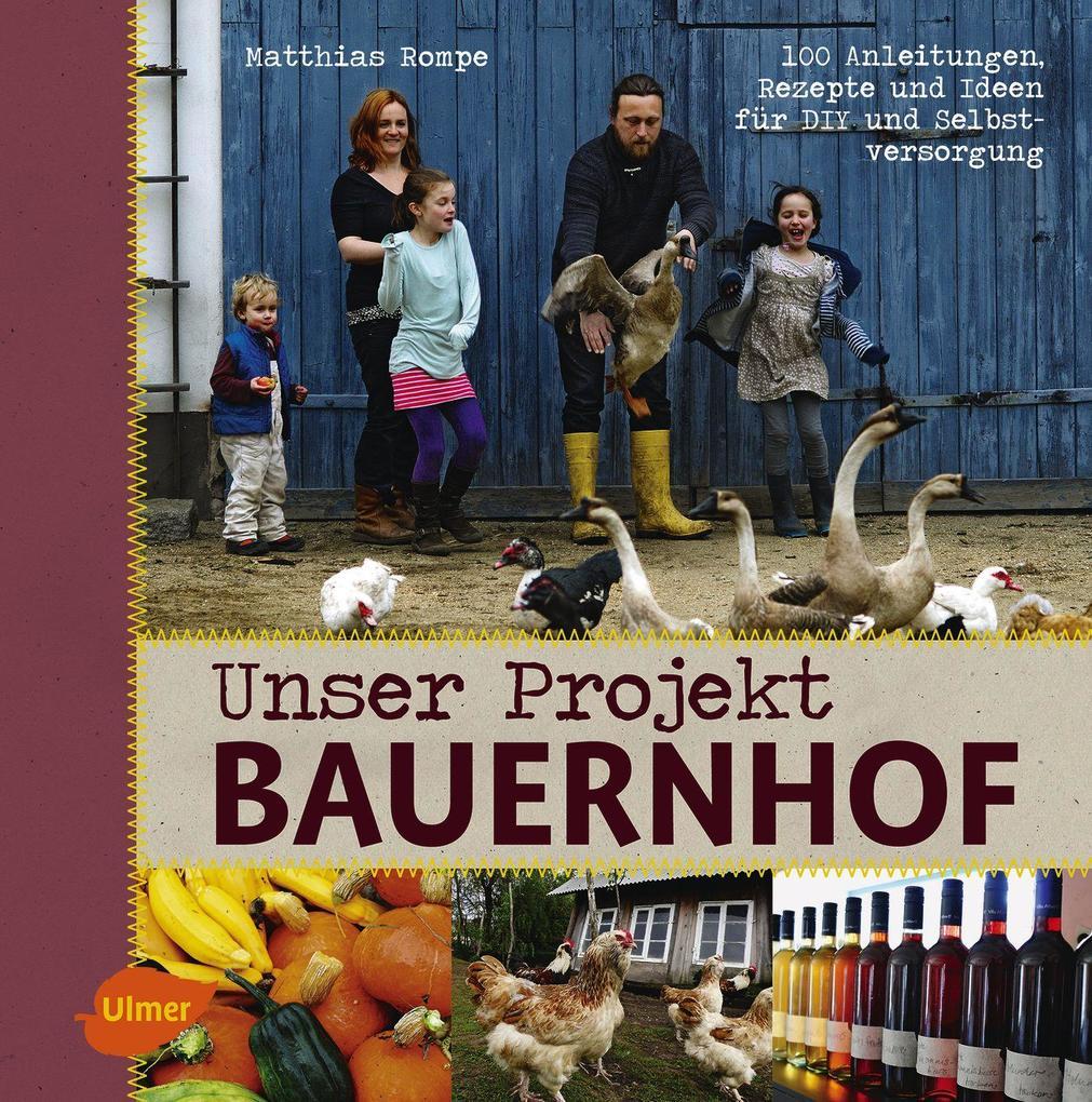 Unser Projekt Bauernhof als Buch von Matthias R...