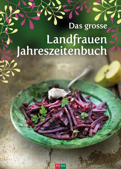 Das grosse Landfrauen-Jahreszeitenbuch als Buch...
