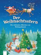 Der Weihnachtsstern. Die schönsten Märchen zur Weihnachtszeit