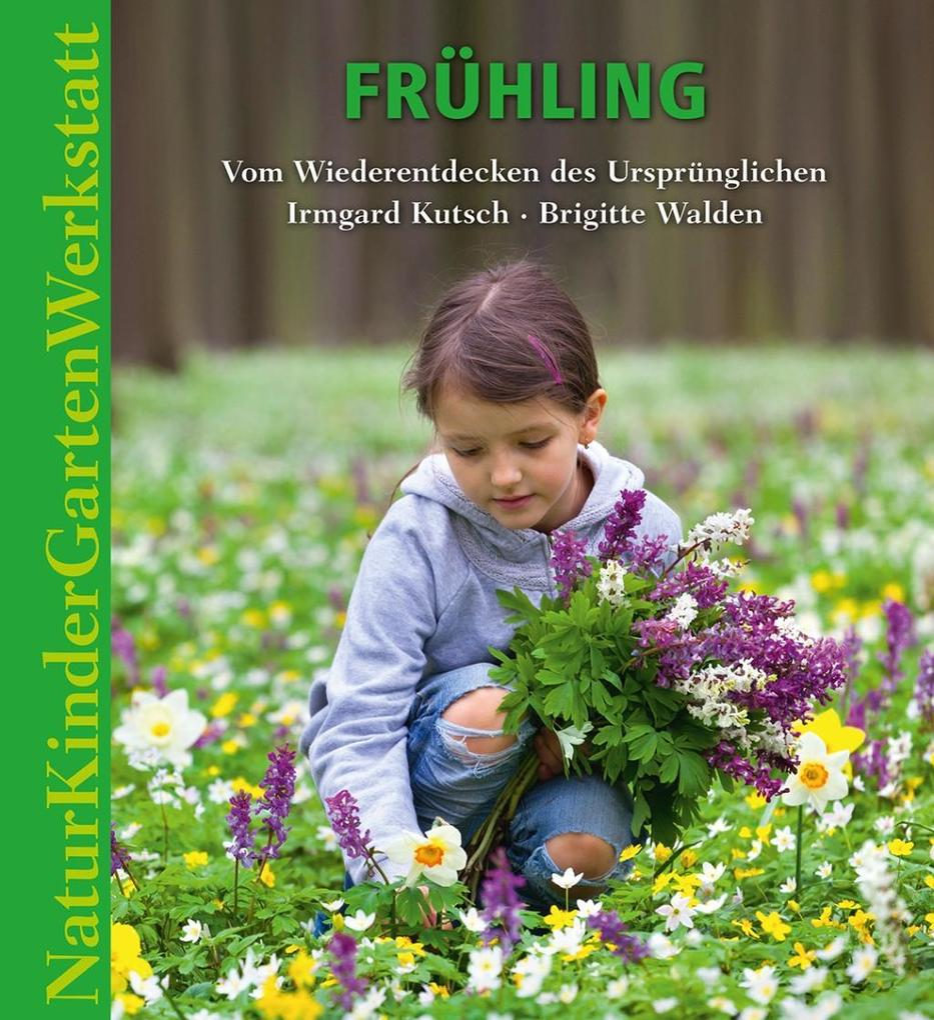Natur-Kinder-Garten-Werkstatt: Frühling als Buc...