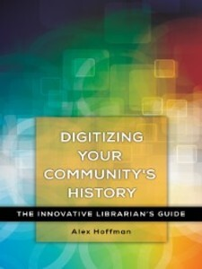 Digitizing Your Community´s History als eBook D...