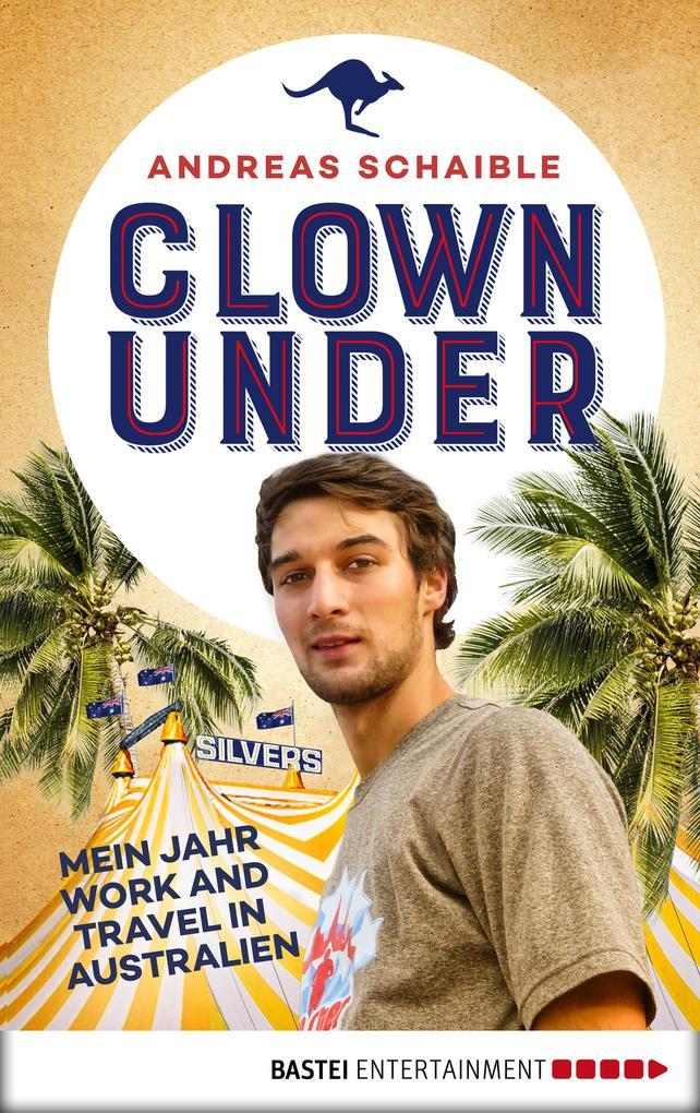 Clown Under als eBook Download von Andreas Scha...