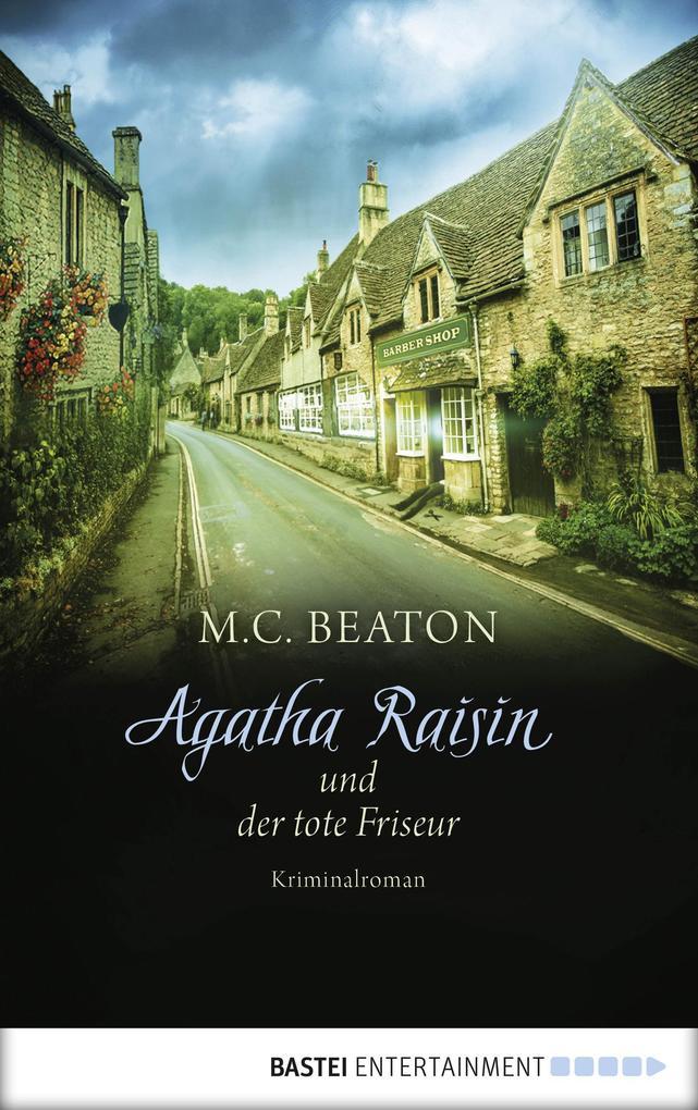 Agatha Raisin und der tote Friseur als eBook Do...