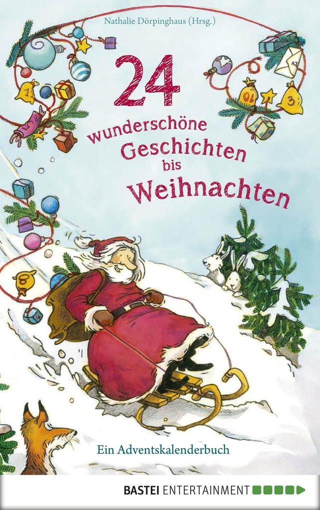 24 wunderschöne Geschichten bis Weihnachten - E...
