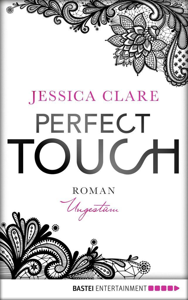 Perfect Touch - Ungestüm als eBook