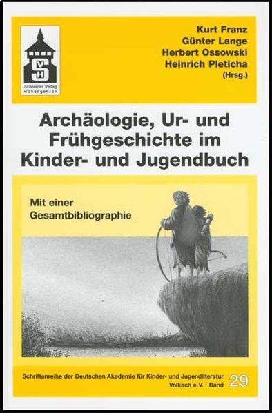 Archäologie, Ur- und Frühgeschichte im Kinder- und Jugendbuch als Buch