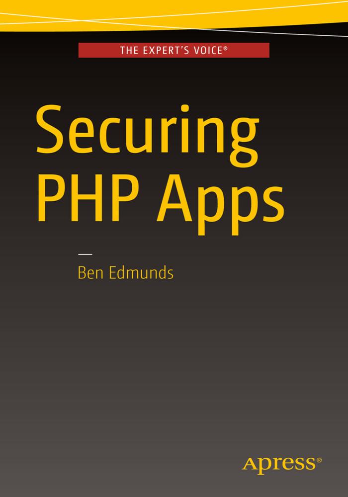 Securing PHP Apps als Buch von Ben Edmunds