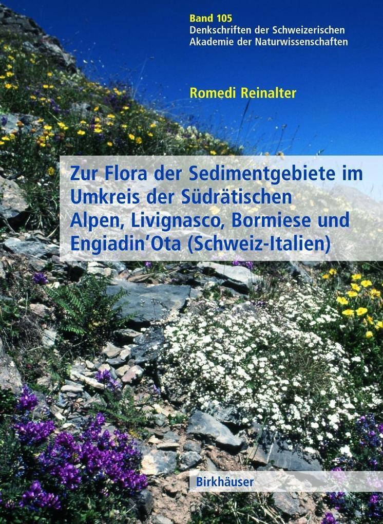 Zur Flora der Sedimentgebiete im Umkreis der südrätischen Alpen, Livignasco, Bormiese und Engiadin'Ota als Buch