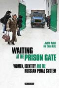 Waiting at the Prison Gate: Women, Identity and the Russian Penal System
