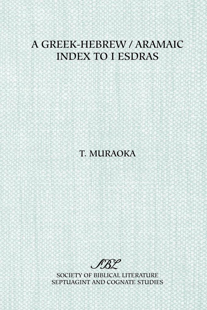 A Greek-Hebrew/Aramaic Index to I Esdras als Taschenbuch
