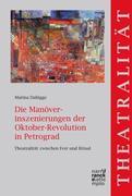 Die Manöverinszenierungen der Oktober-Revolution in Petrograd