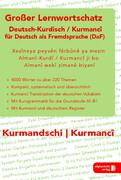 Großer Lernwortschatz Deutsch - Kurdisch / Kurmanci für Deutsch als Fremdsprache