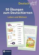 Deutsch jetzt! (Wortschatz) Leben und Wohnen