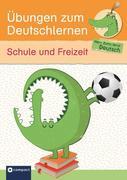 Übungen zum Deutschlernen (Wortschatz) - Schule und Freizeit